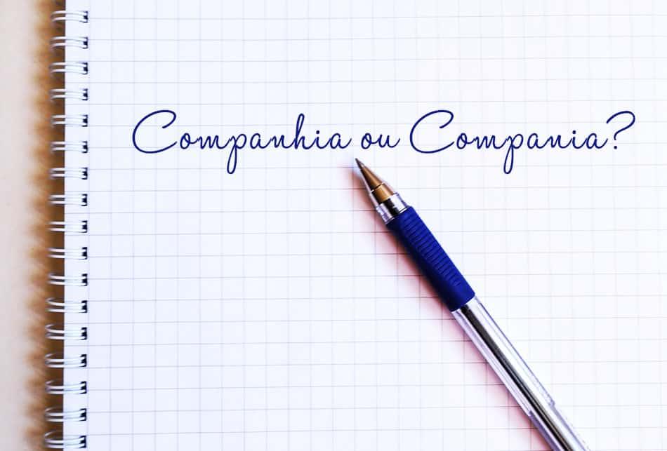 Companhia ou Compania? Saiba mais!