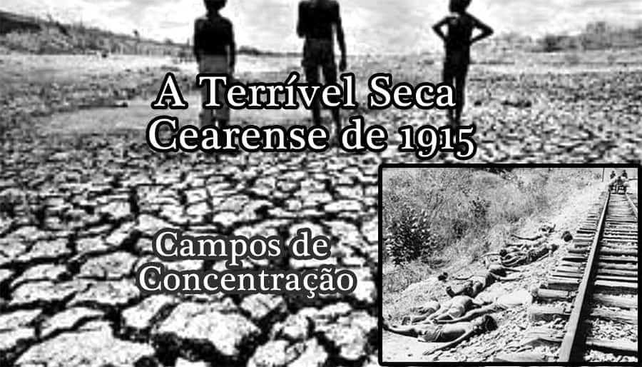 A Terrível Seca Cearense de 1915
