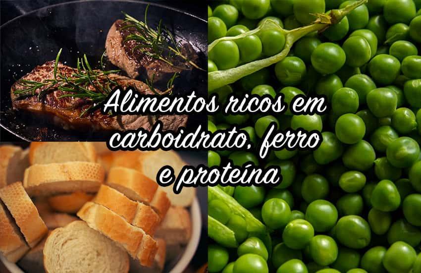 Alimentos ricos em carboidrato, ferro e proteína