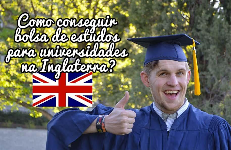 Como conseguir bolsa de estudos para universidades na Inglaterra?