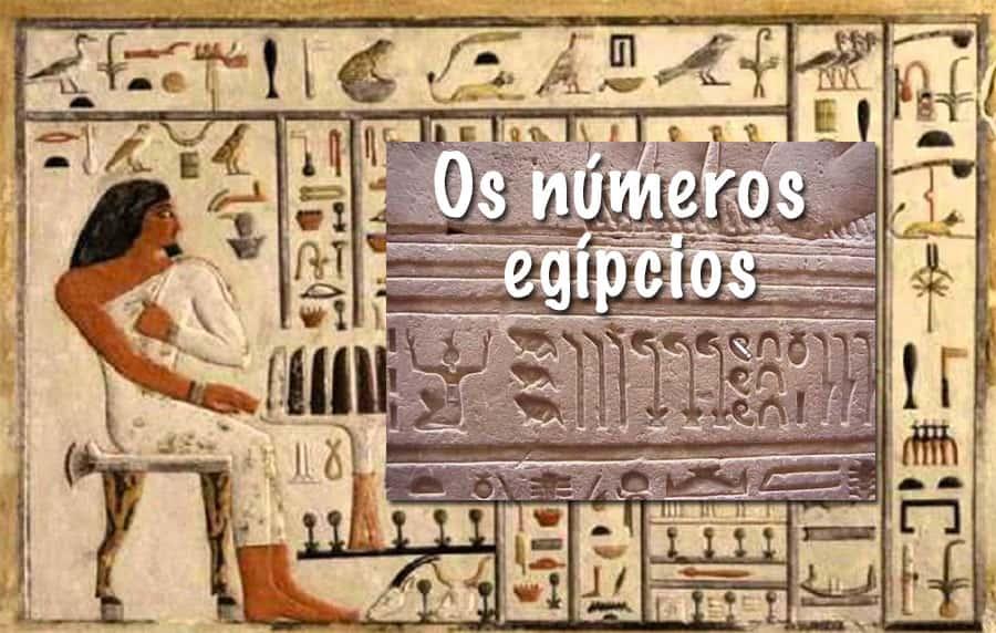 Os números egípcios: O sistema de numeração egípcia