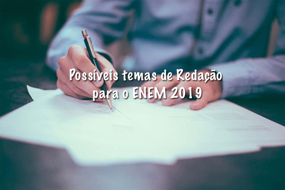 Possíveis temas de Redação para o ENEM 2019