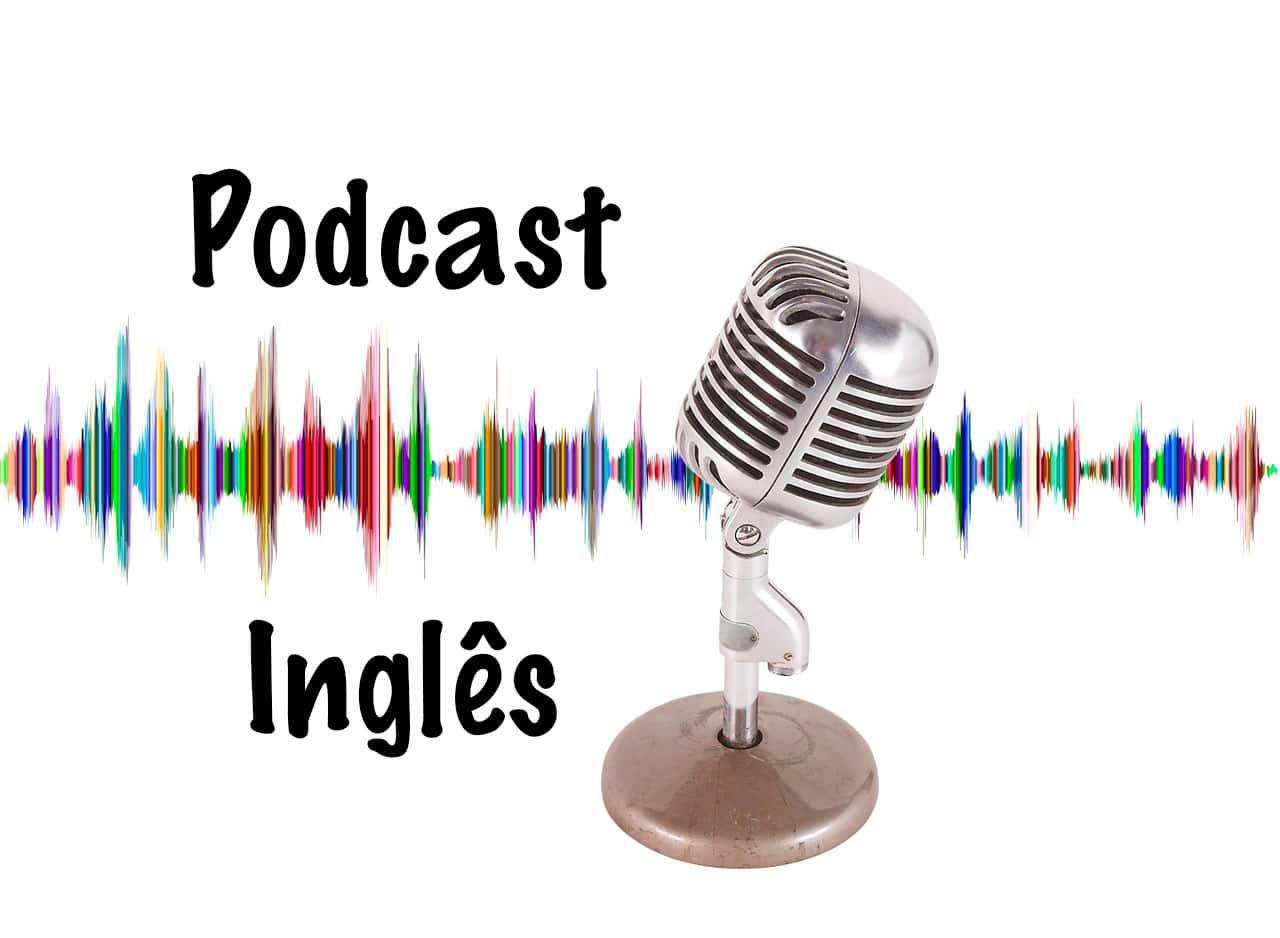 Veja quais são os melhores Podcasts para aprender inglês